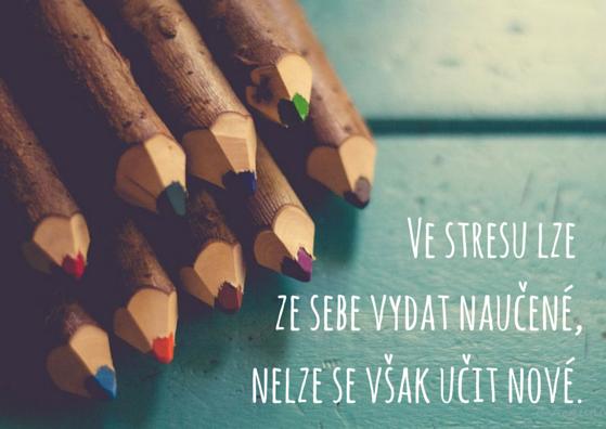 Ve stresu lze ze sebe vydat naučené, nelze
